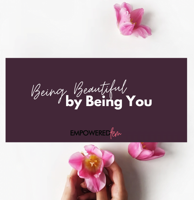 Beautiful by Being You 880 x 660 640x660 - Being Beautiful by Being You