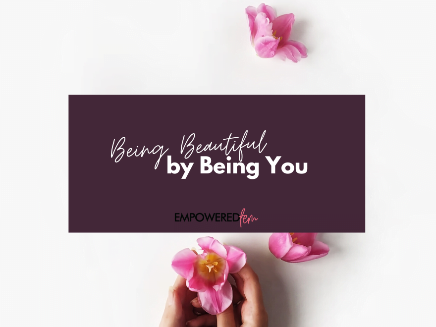 Beautiful by Being You 880 x 660 - Being Beautiful by Being You