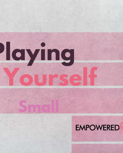 playing yourself small blog header 1 424x530 - Playing Yourself Small