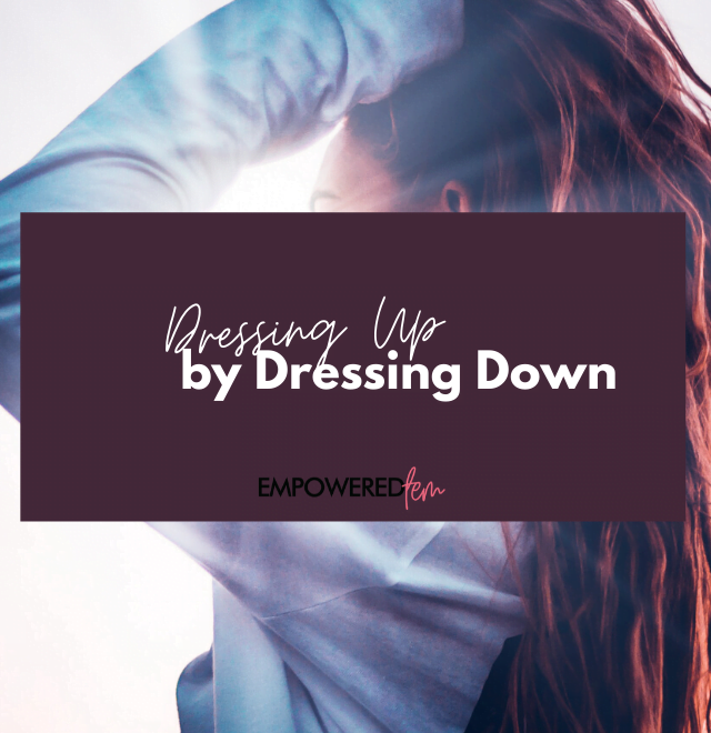 Dressing Up by Dressing Down 2 880 x 660 640x660 - Dressing Up While Dressing Down