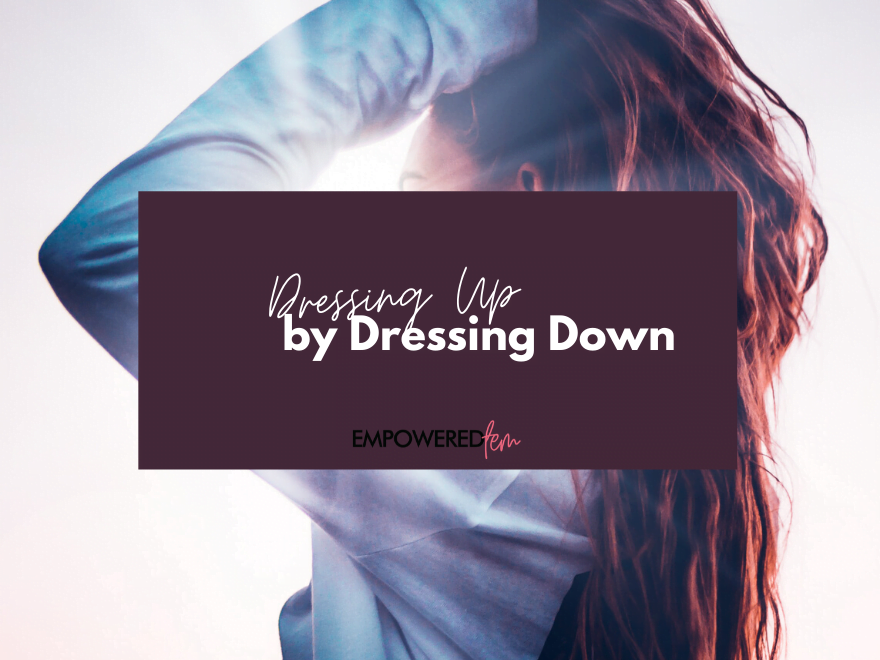Dressing Up by Dressing Down 2 880 x 660 - Dressing Up While Dressing Down