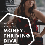 money thriving diva 150x150 - So You Wanna Have Funds?