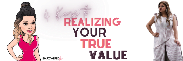 4 keys to realizing your true value