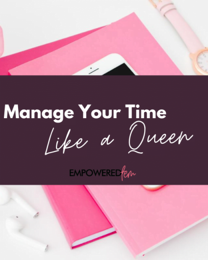 Manage Time Like a Queen 880 x 660 424x530 - Manage Time Like a Queen