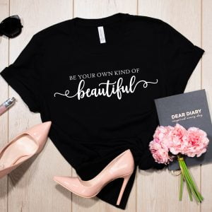 BeYourOwn 300x300 - Be Your Own Kind Of Beautiful T Shirt