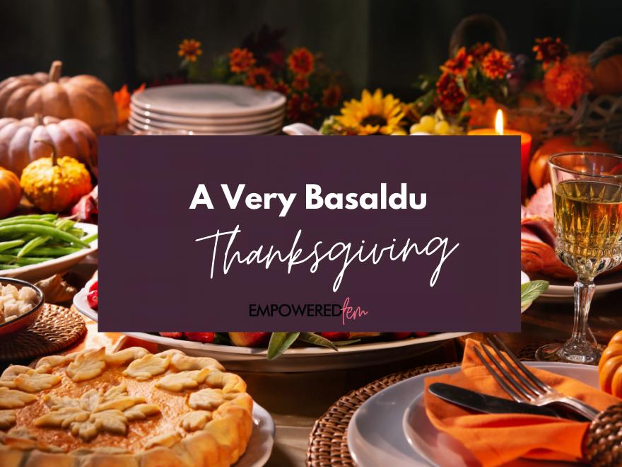 A Very Basaldu Thanksgiving 880 x 660 - A Very Basaldu Thanksgiving