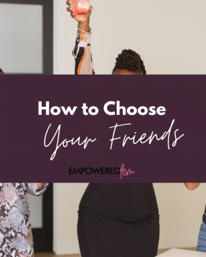 How to Choose Your Friends 880 x 660 424x530 - How to Choose Your Friends