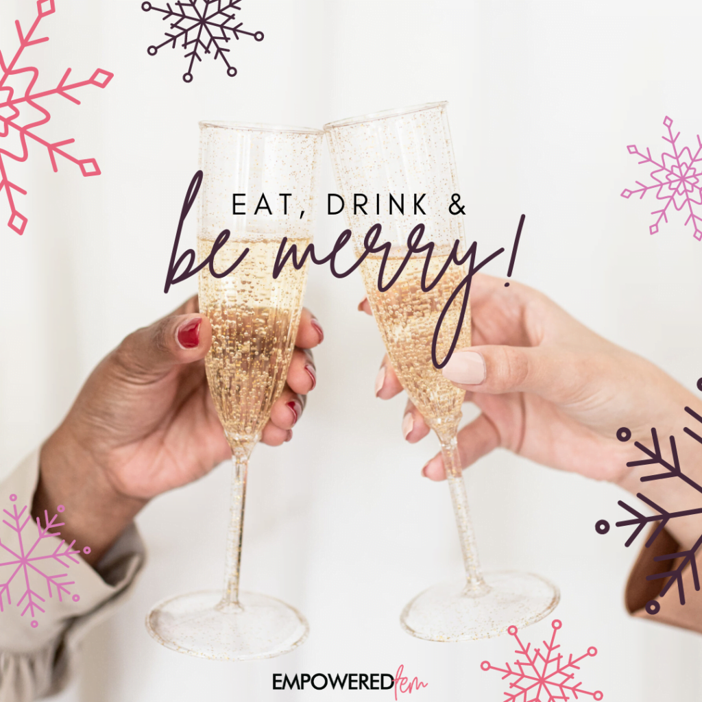 empowered fem eat drink be merry1 1024x1024 - A Very Mexi-Christmas