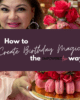 How to Create Birthday Magic 80x100 - How to Create Birthday Magic… the Empowered Fem Way