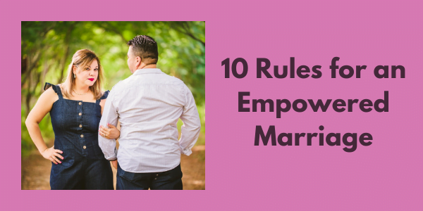 10 Rules section header - 10 Rules for an Empowered Marriage