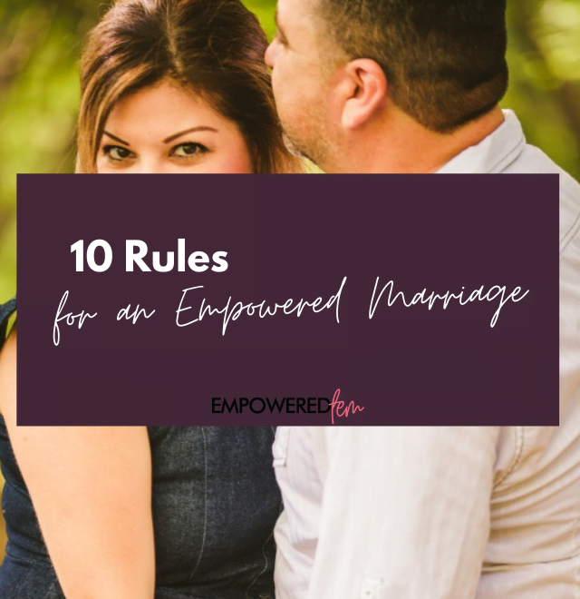 April 2021 Blog Cover 640x660 - 10 Rules for an Empowered Marriage