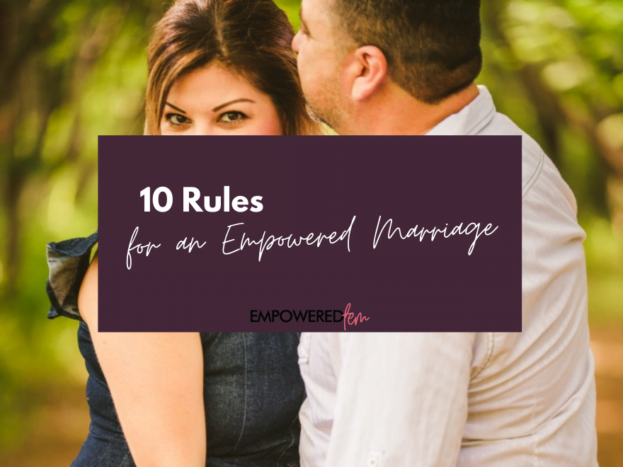 April 2021 Blog Cover - 10 Rules for an Empowered Marriage