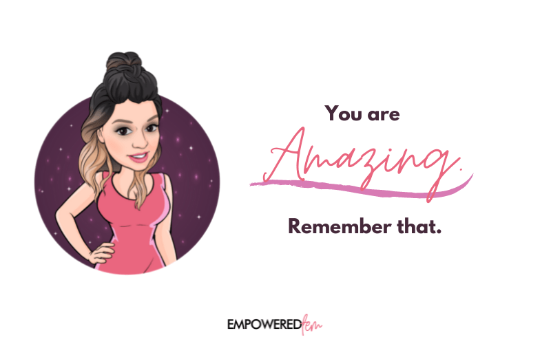 You are amazing Empowered Fem - An Empowered Fem Chat: Then & Now
